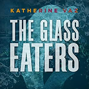 The Glass Eaters Audiobook