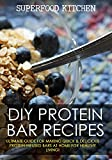 DIY Protein Bar Recipes: Ultimate Guide For Making Quick & Delicious Protein-Infused Bars At Home For Healthy Living!