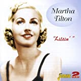 Martha Tilton: Liltin' [ORIGINAL RECORDINGS REMASTERED] 2CD SET