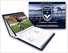 Calendrier Des Girondins De Bordeaux.Amazon Fr L Agenda Calendrier Fc Girondins De Bordeaux