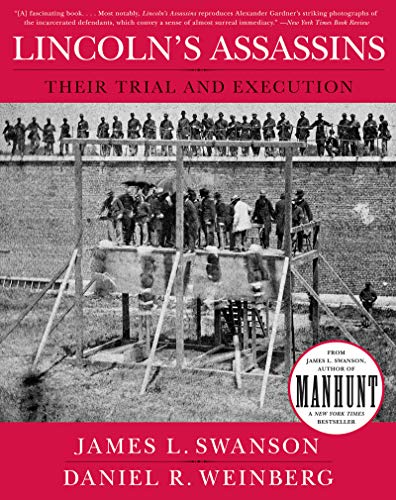 Lincoln's Assassins: Their Trial and Execution (Swanson James)