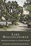 img - for Lake Hollingsworth:: Reflections and Studies on a Florida Landmark by John Haldeman (2005-10-17) book / textbook / text book