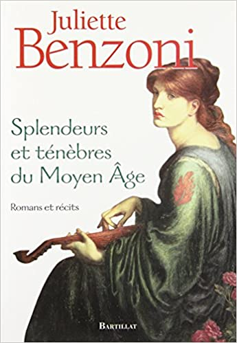 Amazon Fr Splendeurs Tenebres Moyen Age Juliette Benzoni