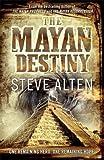 The Mayan Destiny: Book Three of The Mayan Trilogy