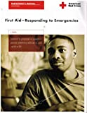First Aid - Responding to Emergencies : Participant's Manual, American National Red Cross Staff, 1584803223