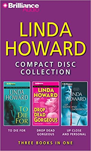 Linda Howard CD Collection 3 To Die For Drop Dead Gorgeous Up Close And Dangerous Various 9781455829125 Amazon Books