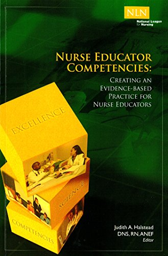 Nurse Educator Competencies: Creating an Evidence-Based Practice for Nurse Educators