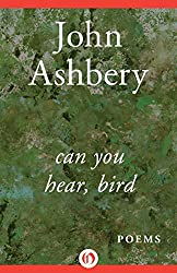 Can You Hear, Bird: Poems