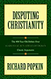 img - for Disputing Christianity: The 400-Year-Old Debate over Rabbi Isaac Ben Abraham Troki's Classic Arguments book / textbook / text book