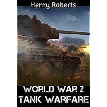 World War 2: Tank Warfare (WW2, World War Two, Tank History, Panzer Tank, Panzer, Tanks)