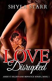 Love Disrupted (Ardent Billionaire Romance Series Book 1)