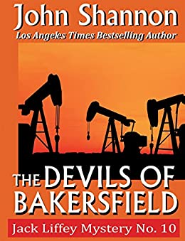 The Devils of Bakersfield: Jack Liffey Mystery No. 9 by [Shannon, John]