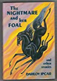 The Nightmare and Her Foal and Other Stories, Dahlov Ipcar, 0945980248