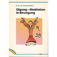 Qigong. Meditation in Bewegung