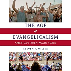 The Age of Evangelicalism
