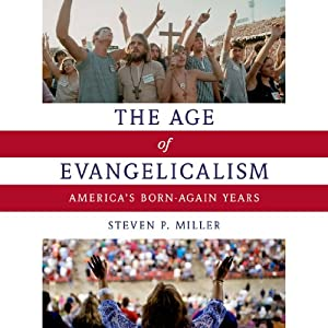 The Age of Evangelicalism Audiobook