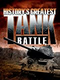 History s Greatest Tank Battle