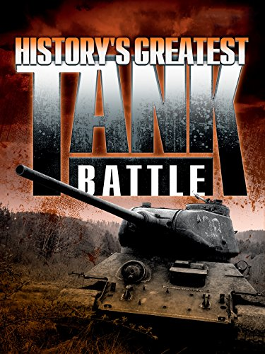 - History's Greatest Tank Battle