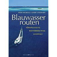 Blauwasserrouten: Törnplanung – Wetterrouting - Landfall
