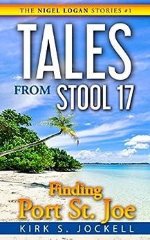 #freebooks – Tales from Stool 17; Finding Port St. Joe: The Nigel Logan Stories (Vol. 1) – FREE until December 29th