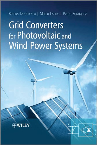 Grid Converters for Photovoltaic and Wind Power Systems (Wiley - IEEE Book 30)
