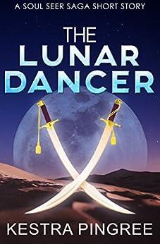 The Lunar Dancer (A Soul Seer Saga Short Story) by [Pingree, Kestra]
