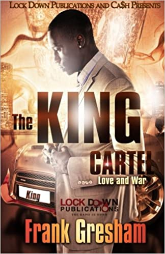 The King Cartel: Love & War (Volume 1): Frank Gresham ...