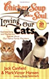 Loving Our Cats, Jack L. Canfield and Mark Victor Hansen, 1935096087