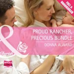 Proud Rancher, Precious Bundle | Donna Alward