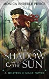 The Shadow and The Sun (A Militess and Mage Novel Book 1)