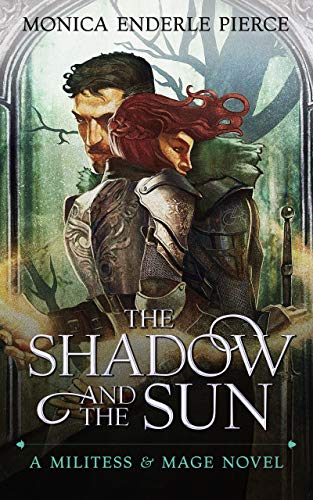 The Shadow and The Sun (A Militess and Mage Novel Book ()
