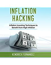 Inflation Hacking: Inflation Investing Techniques to Benefit from High Inflation