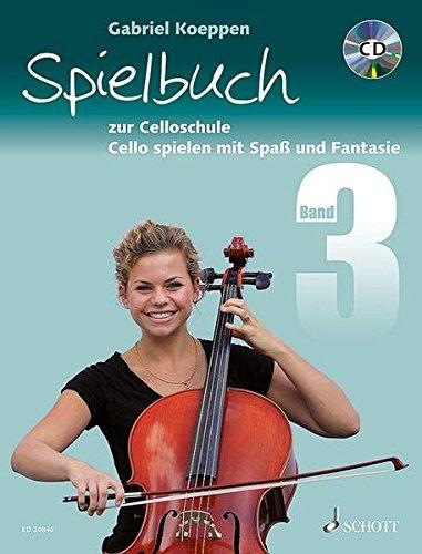 Spielbuch Zur Celloschule  Cello Spielen Mit Spaß Und Fantasie. Band 3. 1 3 Violoncelli Teilweise Mit Klavier. Spielbuch Mit CD.