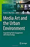 img - for Media Art and the Urban Environment: Engendering Public Engagement with Urban Ecology (Future City) book / textbook / text book