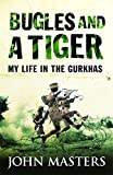 Book cover for Bugles and a Tiger: My life in the Gurkhas