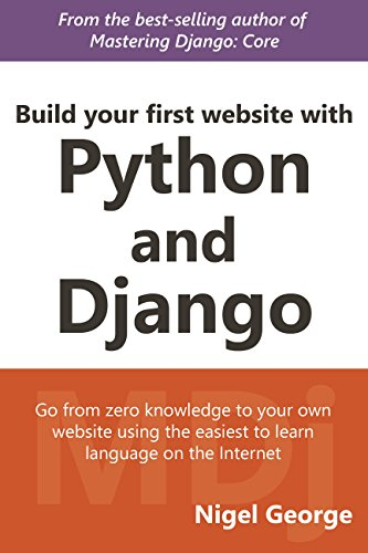 Build your first website with Python and Django: Build and Deploy a website with Python 3.6 and Django 1.11 (English Edition)
