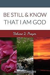 Be Still & Know That I Am God Volume 2: Prayer (The Be Still Series)