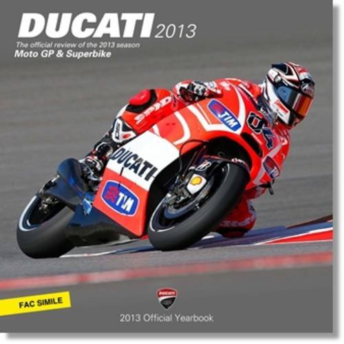 Ducati 2013: MotoGP & Superbike Official Yearbook (English and Italian Edition) PDF