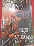 Street of the Madwoman, Isabel Ortega, 0698109112