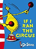 If I Ran the Circus: Yellow Back Book (Dr. Seuss - Yellow Back Book)