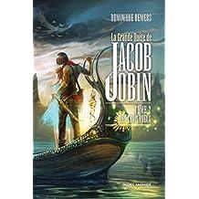 La Grande Quête de Jacob Jobin (Tome 2): Les Trois Voeux
