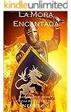 La Mora Encantada: Sangra por tu rey, ¡lucha por tu destino!