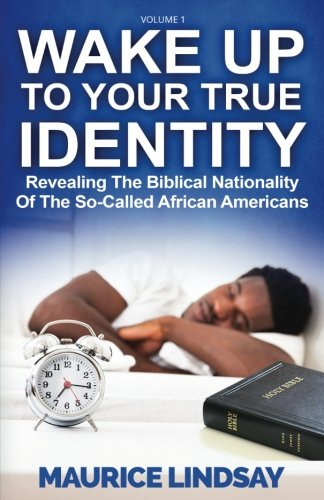 Search : Wake Up To Your True Identity: Revealing The Biblical Nationality Of The So-Called African Americans