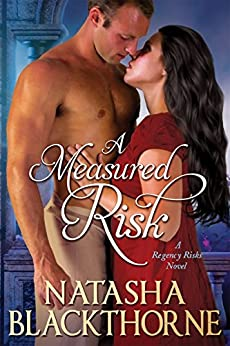 A Measured Risk (Regency Risks Book 1) by [Blackthorne, Natasha]