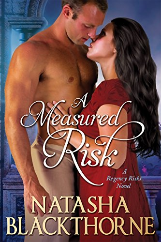 A Measured Risk (Regency Risks Book 1) by [Blackthorne, Natasha]