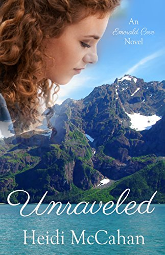 Unraveled (Emerald Cove Book 1) by [McCahan, Heidi]
