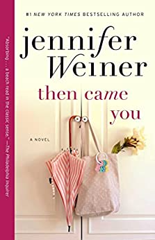 Then Came You: A Novel by [Weiner, Jennifer]