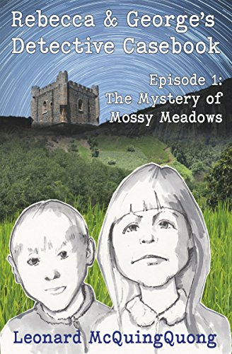 Rebecca & Georges Detective Casebook: Episode 1 - The Mystery of Mossy Meadows: A