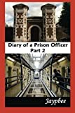 Diary of a Prison Officer - Part 2, Jaypbee, 1482335069