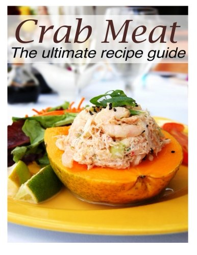 Download Crab Meat :The Ultimate Recipe Guide pdf epub